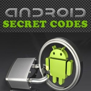 Android Secret Codes For Samsung,Sony,HTC And Other Devices Free Download Full Version
